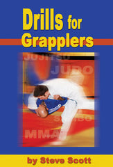 Drills for Grapplers by Steve Scott