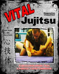Vital Jujitsu by John Saylor and Steve Scott (Autographed Copy)