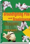 Groundfighting Pins and Breakdowns by Steve Scott