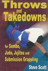 Throws and Takedowns by Steve Scott
