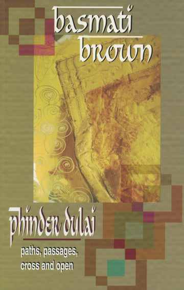 Basmati Brown : paths, passages, cross and open