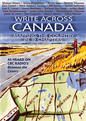 Write Across Canada : Mapping the Country in 19 Chapters