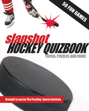 Slapshot Hockey Quizbook : 50 Fun Games brought to you by The Puzzling Sports Institute