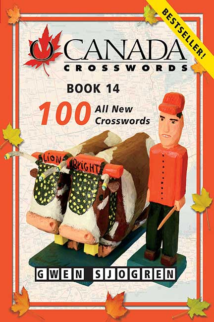 O Canada Crosswords Book 14 : 100 All New Crosswords