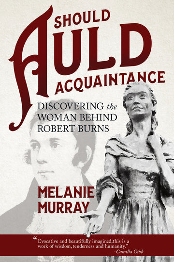 Should Auld Acquaintance : Discovering the Woman Behind Robert Burns