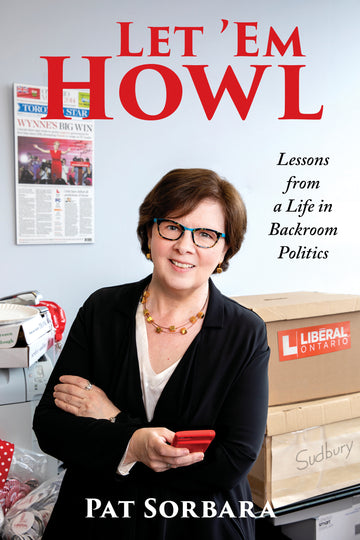 Let 'Em Howl : Lessons from a Life in Backroom Politics