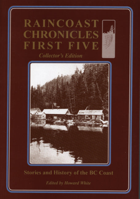 Raincoast Chronicles First Five : Collector's Edition