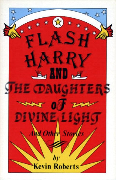 Flash Harry and the Daughters of Divine Light : and other stories