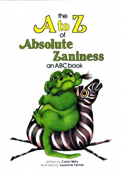A to Z of Absolute Zaniness