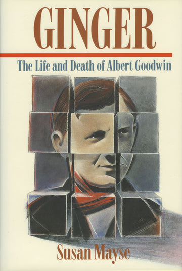 Ginger : The Life and Death of Albert Goodwin