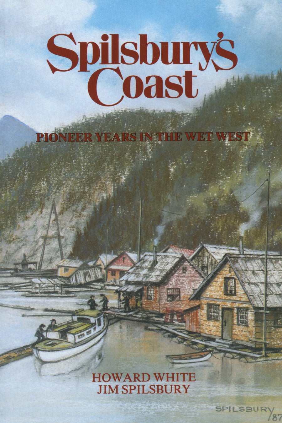 Spilsbury's Coast : Pioneer Years in the Wet West