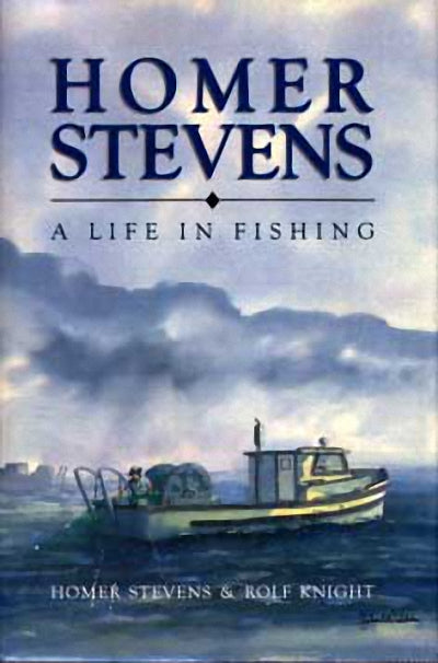 Homer Stevens : A Life in Fishing