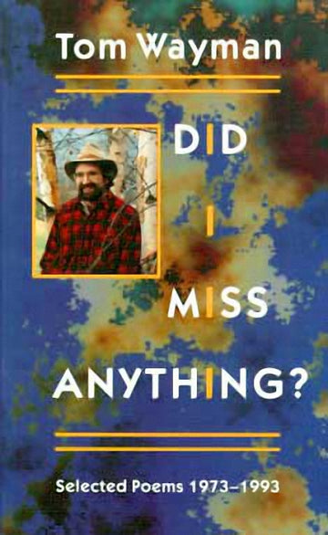 Did I Miss Anything? : Selected Poems 1973-1993