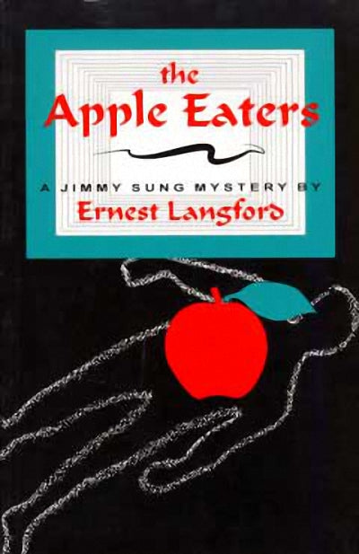 The Apple Eaters : A Jimmy Sung Mystery