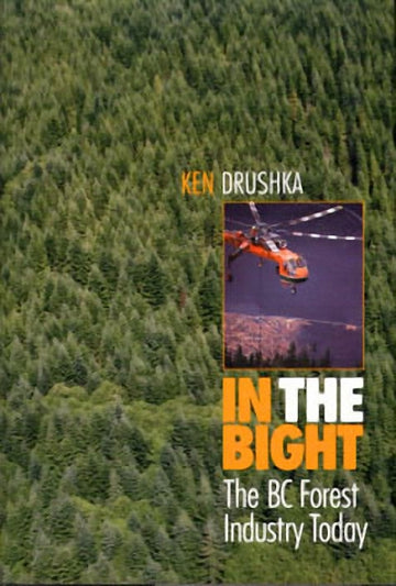In the Bight : The BC Forest Industry Today