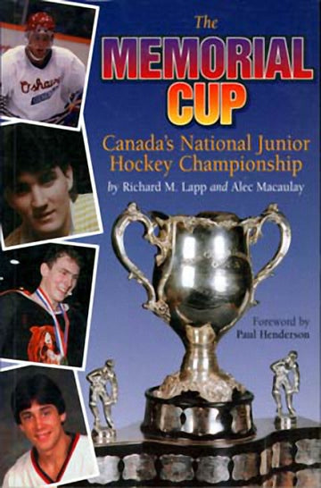 The Memorial Cup : Canada's National Junior Hockey Championship