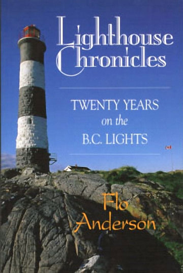 Lighthouse Chronicles : Twenty Years on the BC Lights
