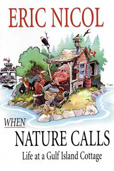 When Nature Calls : Life at a Gulf Island Cottage