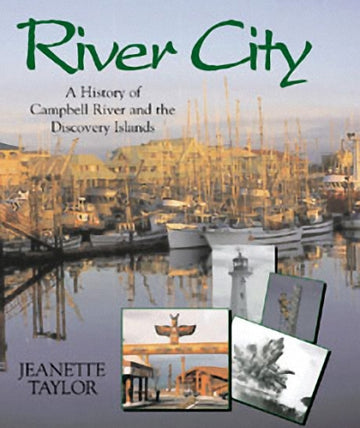 River City : A History of Campbell River and the Discovery Islands
