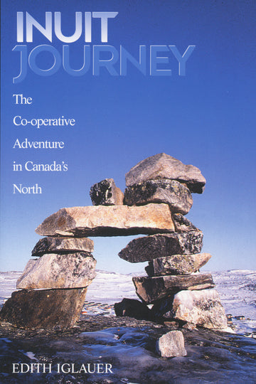 Inuit Journey : The Co-operative Adventure in Canada's North