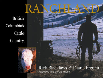 Ranchland : British Columbia's Cattle Country