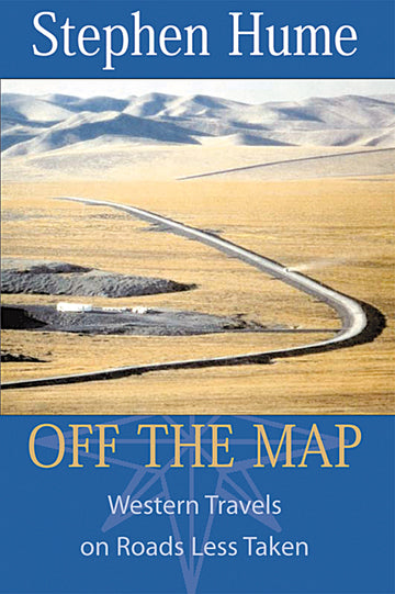Off the Map : Western Travels on Roads Less Taken