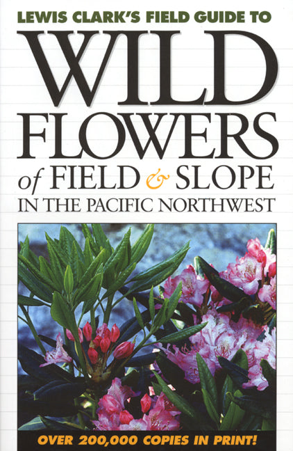 Wild Flowers of Field and Slope : In the Pacific Northwest