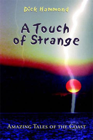 A Touch of Strange : Amazing Tales of the BC Coast