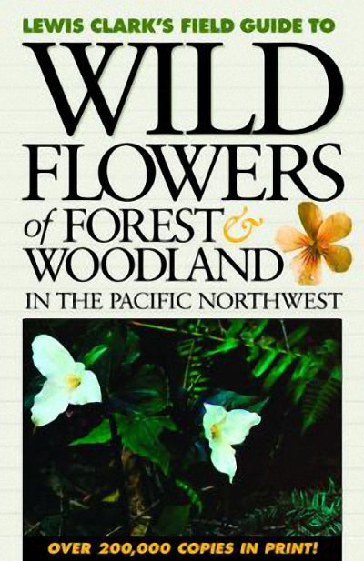Wild Flowers of Forest & Woodland : In the Pacific Northwest