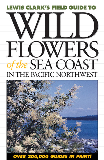 Wild Flowers of the Sea Coast : In the Pacific Northwest
