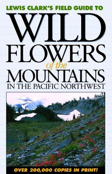 Wild Flowers of the Mountains : In the Pacific Northwest