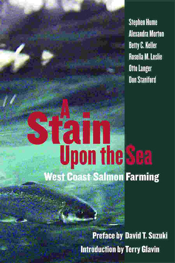 A Stain Upon the Sea : West Coast Salmon Farming