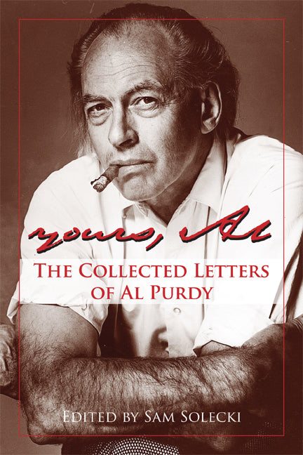Yours, Al : The Collected Letters of Al Purdy
