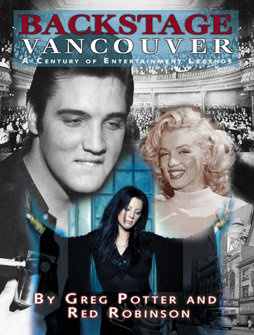 Backstage Vancouver : A Century of Entertainment Legends
