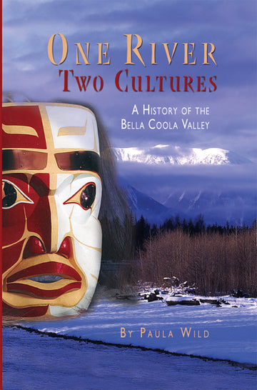 One River, Two Cultures : A History of the Bella Coola Valley