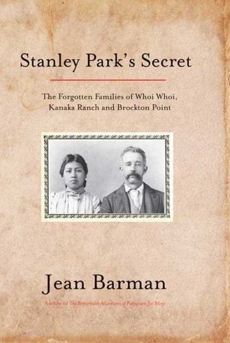 Stanley Park's Secret : The Forgotten Families of Whoi Whoi, Kanaka Ranch, and Brockton Point