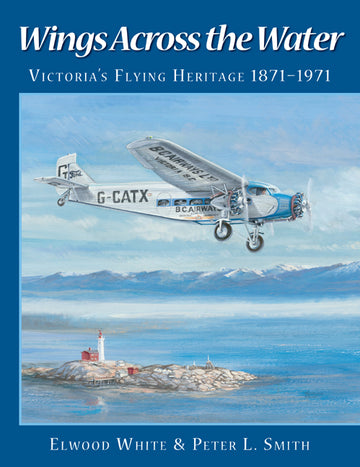 Wings Across the Water : Victoria's Flying Heritage 1871-1971
