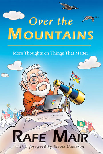 Over the Mountains : More Thoughts on Things that Matter