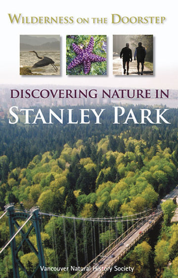 Wilderness on the Doorstep : Discovering Nature in Stanley Park
