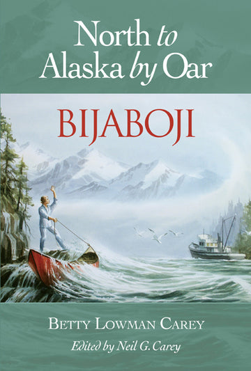 Bijaboji : North to Alaska by Oar