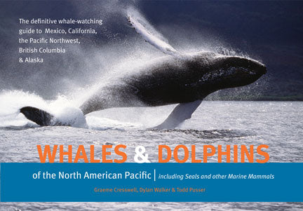 Whales and Dolphins of the North American Pacific : Including Seals and Other Marine Mammals