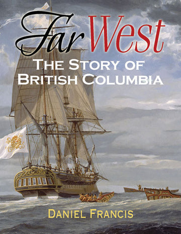 Far West : The Story of British Columbia