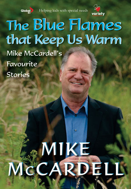 The Blue Flames that Keep Us Warm : Mike McCardell's Favourite Stories