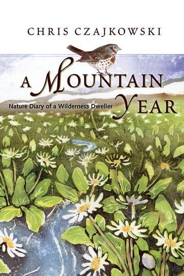 A Mountain Year : Nature Diary of a Wilderness Dweller