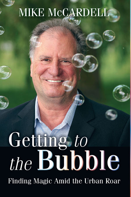 Getting to the Bubble : Finding Magic Amid the Urban Roar