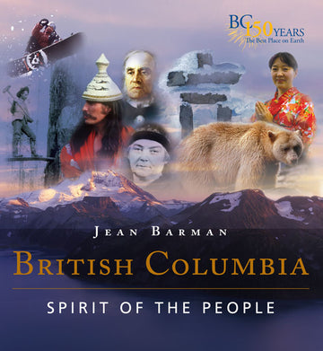 British Columbia : Spirit of the People
