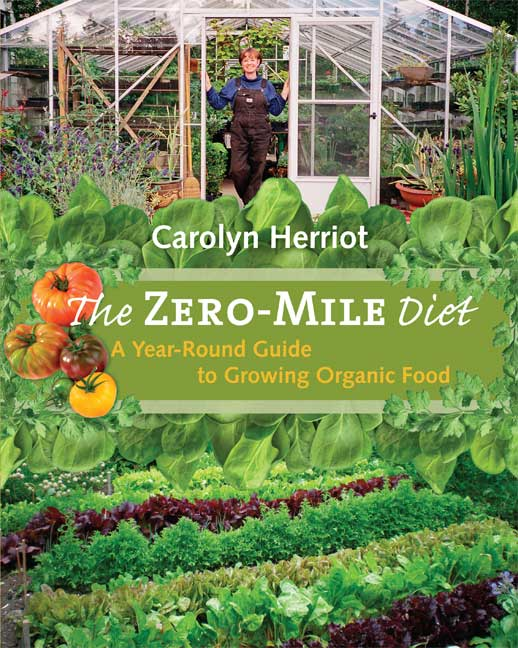 The Zero-Mile Diet : A Year-Round Guide to Growing Organic Food