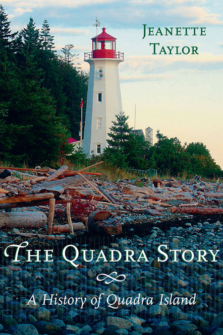The Quadra Story : A History of Quadra Island