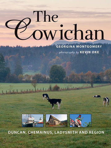 The Cowichan : Duncan, Chemainus, Ladysmith and Region