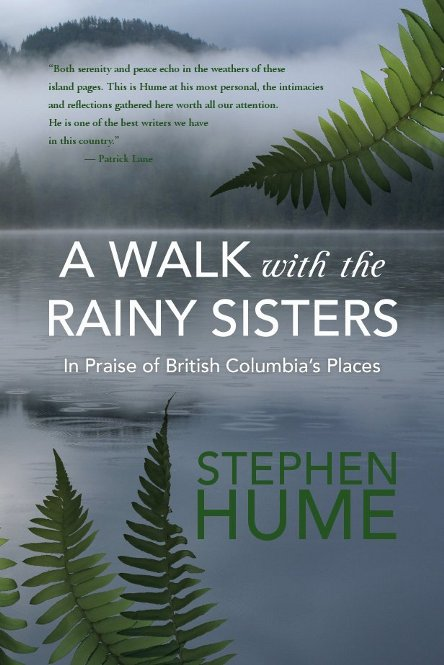 A Walk with the Rainy Sisters : In Praise of British Columbia's Places